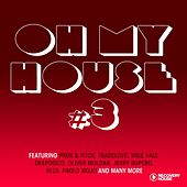 Oh My House, Vol. 3 by Various Artists