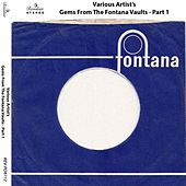Gems from the Fontana Vaults - Part 1 by Various Artists
