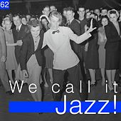 We Call It Jazz!, Vol. 62 by Various Artists