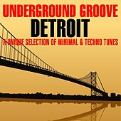 Underground Groove DETROIT by Various Artists