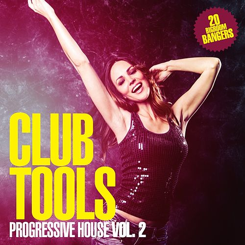 Club Tools - Progressive House, Vol. 2 by Various Artists