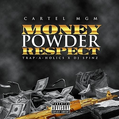 Money Powder Respect by CARTEL MGM