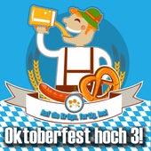 Oktoberfest hoch 3! - Auf die Krüge, fertig, los! by Various Artists