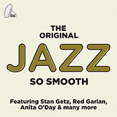 The Original Jazz: So Smooth by Various Artists