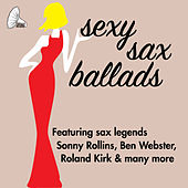 Sexy Sax Ballads by Various Artists