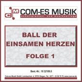 Ball der einsamen Herzen, Folge 1 von Various Artists