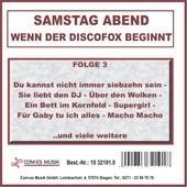 Samstag Abend - Wenn der Discofox beginnt, Folge 3 by Various Artists