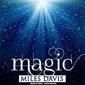 Magic (Remastered) by Miles Davis