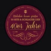 Melodien lassen grüssen - Hits und Schlager der 40er Jahre de Various Artists