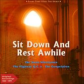 Sit Down and Rest Awhile (Every Time I Feel the Spirit - Original Gospel 1959 - 1960) by Various Artists