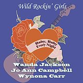 Baby, Baby Every Night (Wild Rockin' Girls) by Various Artists
