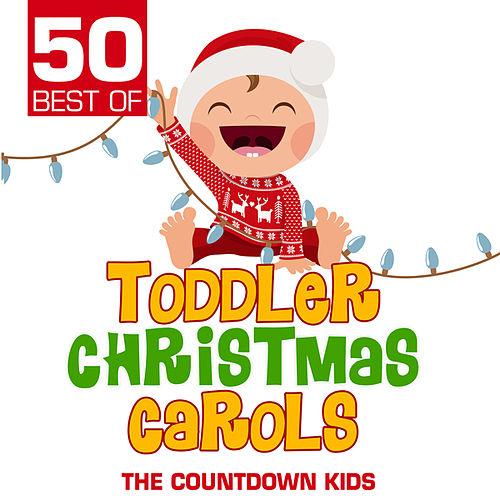 50 Best of Toddler Christmas Carols by The Countdown Kids