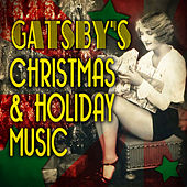 Gatsby's Christmas & Holiday Music by Various Artists