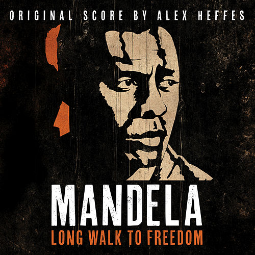 Mandela - Long Walk To Freedom (Original Score) by Alex Heffes