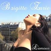 L'amour by Brigitte Zarie