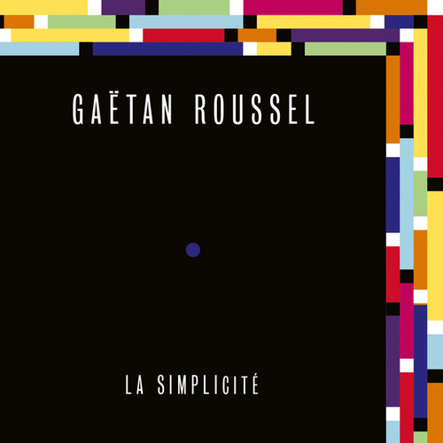 La Simplicité de Gaëtan Roussel