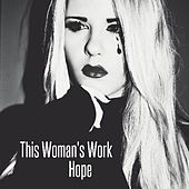 This Woman's Work by Hope