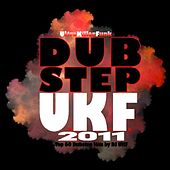 Dubstep Ukf 2011 – Top 60 Dubstep Hits by DJ Ukf by Various Artists