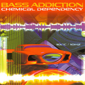 Chemical Dependancy by Bass Addiction