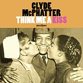 Think Me a Kiss von Clyde McPhatter