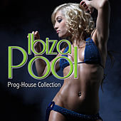 Ibiza Pool - Prog-House Collection by Various Artists