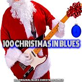 100 Christmas in Blues (100 Original Blues Christmas Songs) by Various Artists