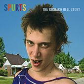 Spurts: The Richard Hell Story de Richard Hell