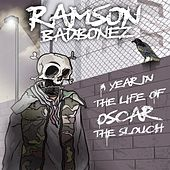 A Year in the Life of Oscar the Slouch by Ramson Badbonez