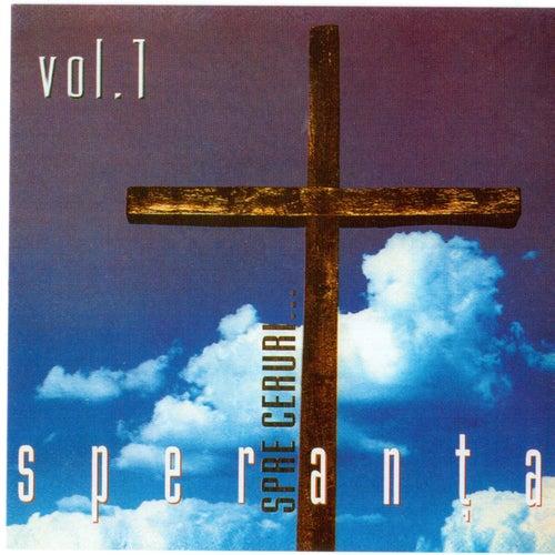 Speranta, Vol. 1 (Spre cerurie...) by Speranta