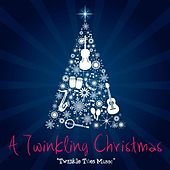 A Twinkling Christmas by Twinkle Toes Music