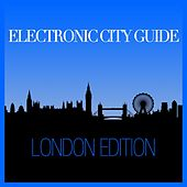 Electronic City Guide - London Session von Various Artists