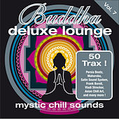 Buddha Deluxe Lounge, Vol.7 - Mystic Chill Sounds de Various Artists