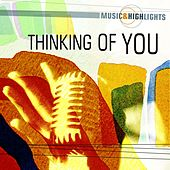Music & Highlights: Thinking of You by Various Artists