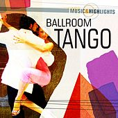 Music & Highlights: Ballroom - Tango by Various Artists