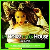 My House Is Your House - Edition 5 de Various Artists