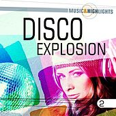 Music & Highlights: Disco Explosion, Vol. 2 de Various Artists