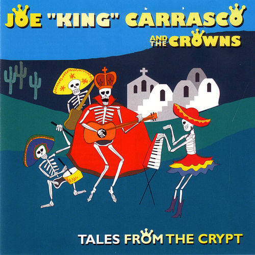 Tales from the Crypt by Joe 'King' Carrasco