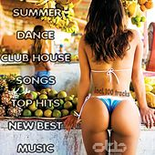 Summer Dance Club House Songs Top Hits New Best Music (Includes 100 Tracks) by Various Artists