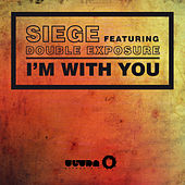 I'm With You by Siege