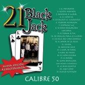 21 Black Jack (Nueva Edición Remasterizada) de Calibre 50