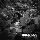 Think Jazz, Vol. 5: Autumn Leaves by Various Artists
