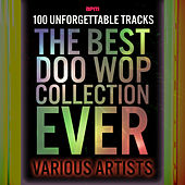 The Best Doo Wop Collection Ever - 100 Unforgettable Tracks by Various Artists