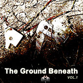 The Ground Beneath Us, Vol. 1 by Various Artists