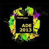 Hotfingers ADE 2013 by Various Artists