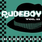 Rudeboy - Ska Bluebeat Classics, Vol. 11 by Various Artists