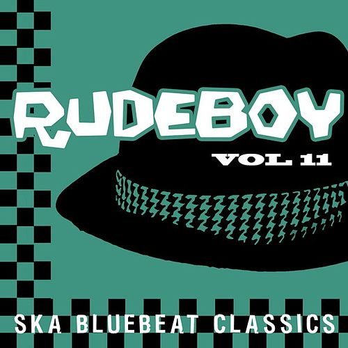 Rudeboy - Ska Bluebeat Classics, Vol. 11 by Various Artists