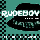 Rudeboy - Ska Bluebeat Classics, Vol. 14 by Various Artists