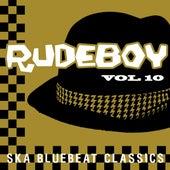 Rudeboy - Ska Bluebeat Classics, Vol. 10 by Various Artists