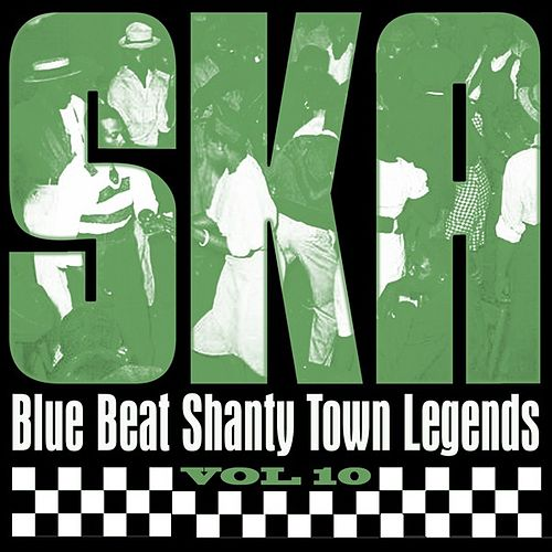 Ska - Blue Beat Shanty Town Legends, Vol. 10 by Various Artists