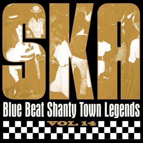 Ska - Blue Beat Shanty Town Legends, Vol. 14 by Various Artists